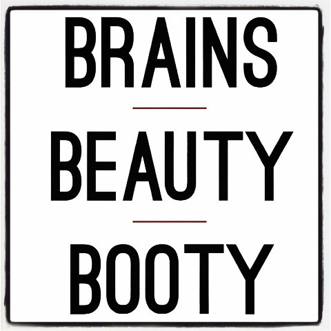 brains-beauty-booty-quote