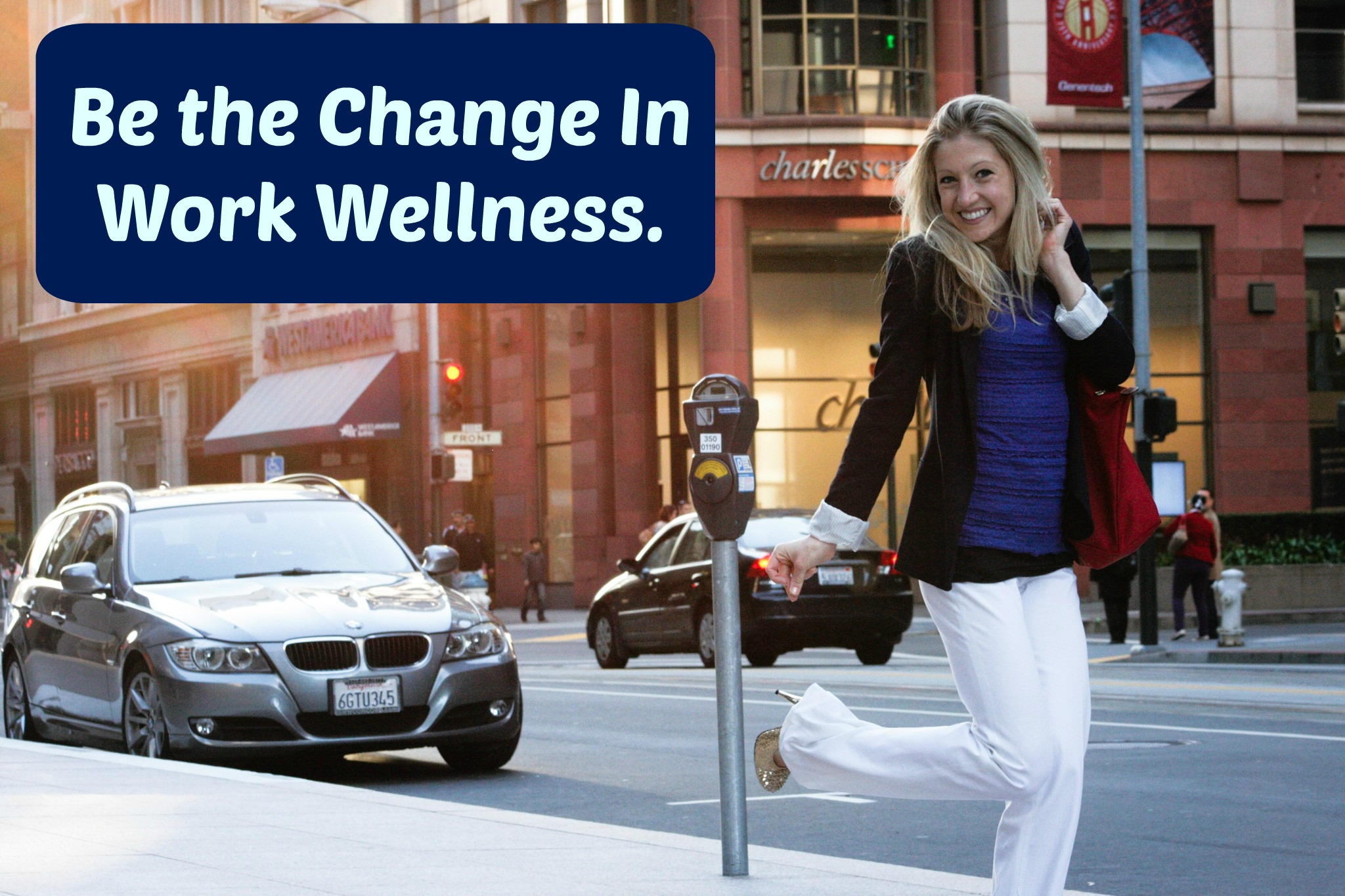 be-the-change-in-work-wellness